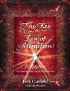 Key to Living the Law of Attraction - Jack Canfield